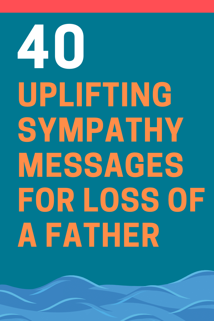 40 Great Sample Condolence Messages For Loss Of Father Futureofworking Com