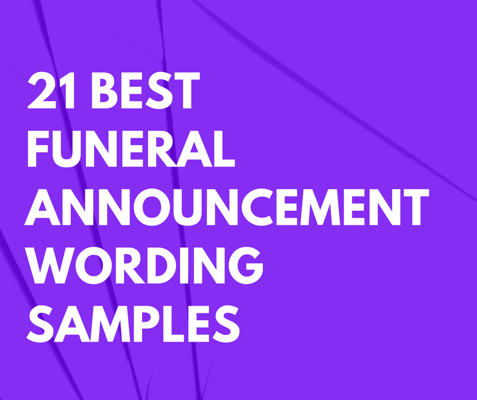 21 Best Funeral Announcement Wording Samples For Cards Email And