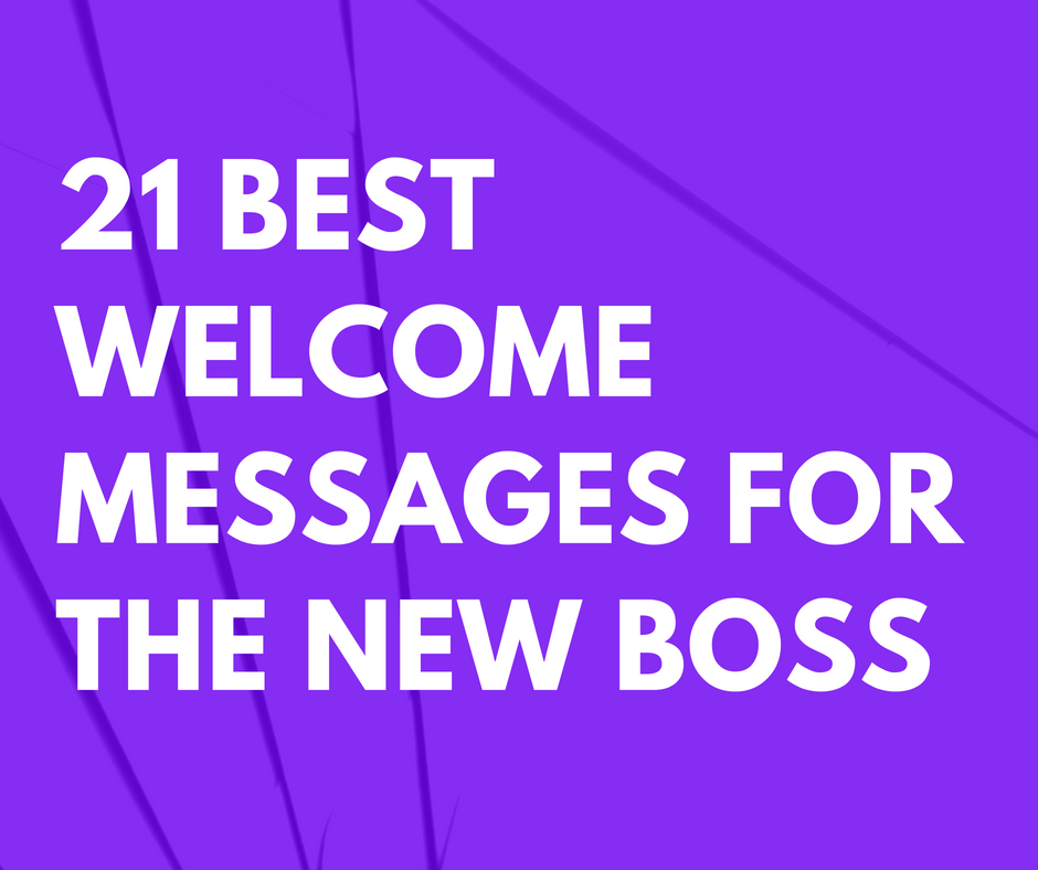 21 Best Welcome Messages for the New Boss | FutureofWorking com