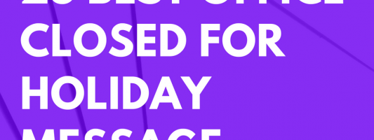 25 Best Office Closed For Holiday Message Templates