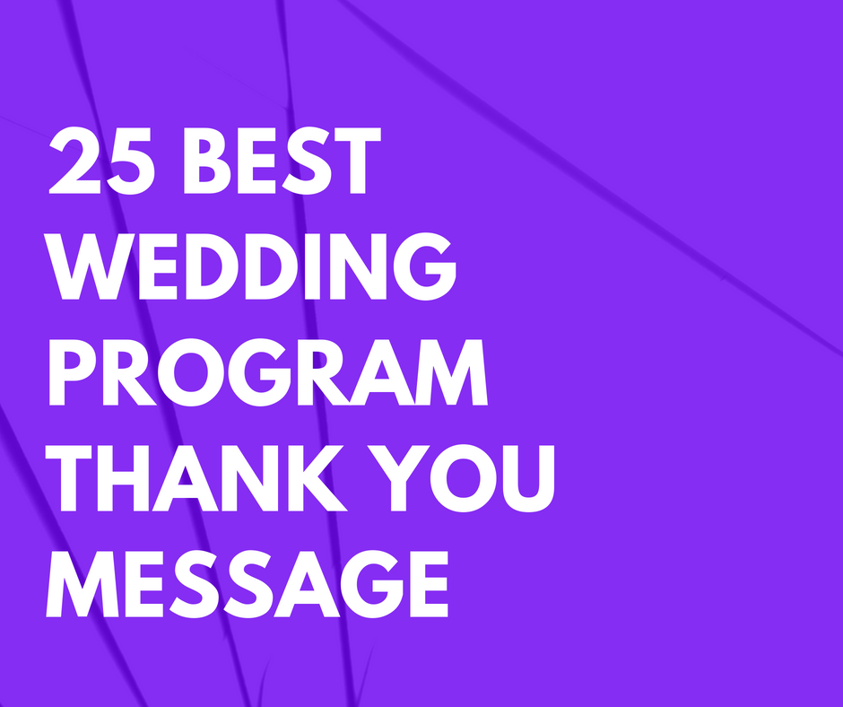 Wedding Thank You Note Wording: 25 Best Wedding Program Thank You Message Wording Examples