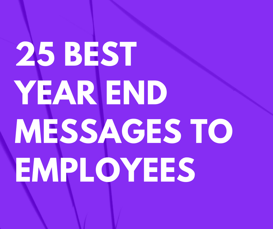 25 Best Year End Messages to Employees