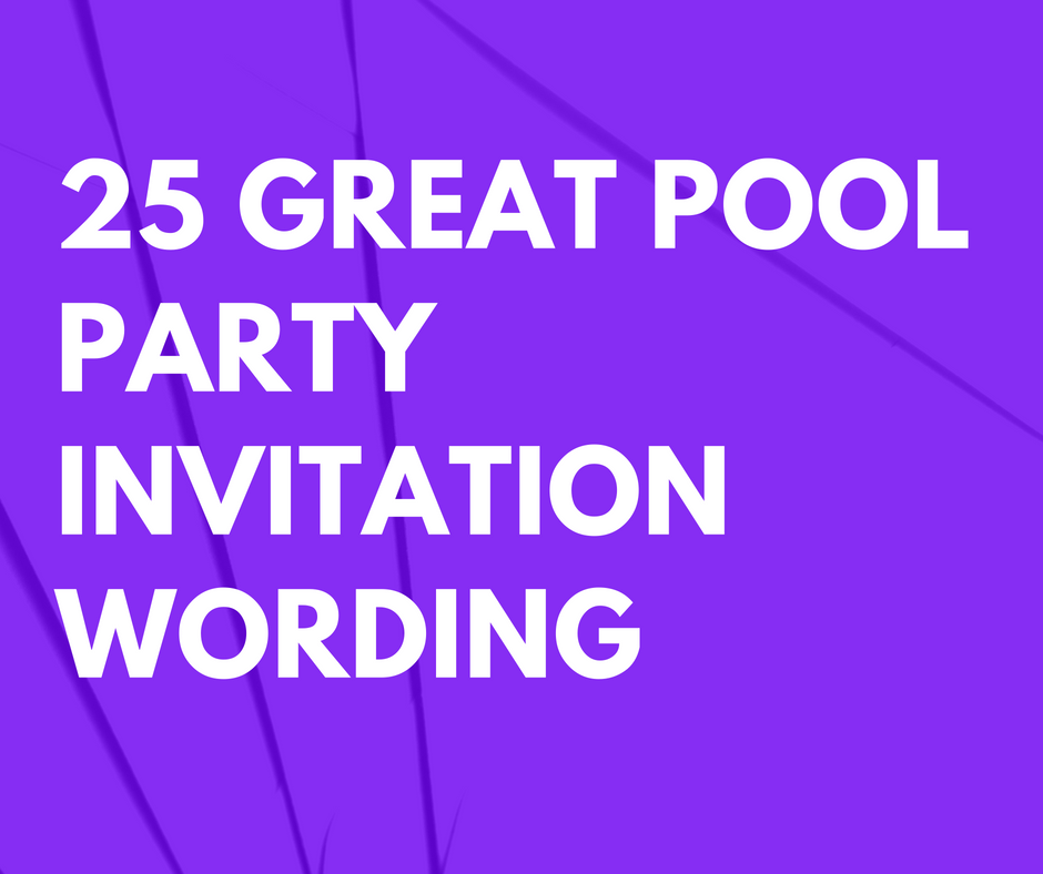25 Great Pool Party Invitation Wording Examples And Ideas