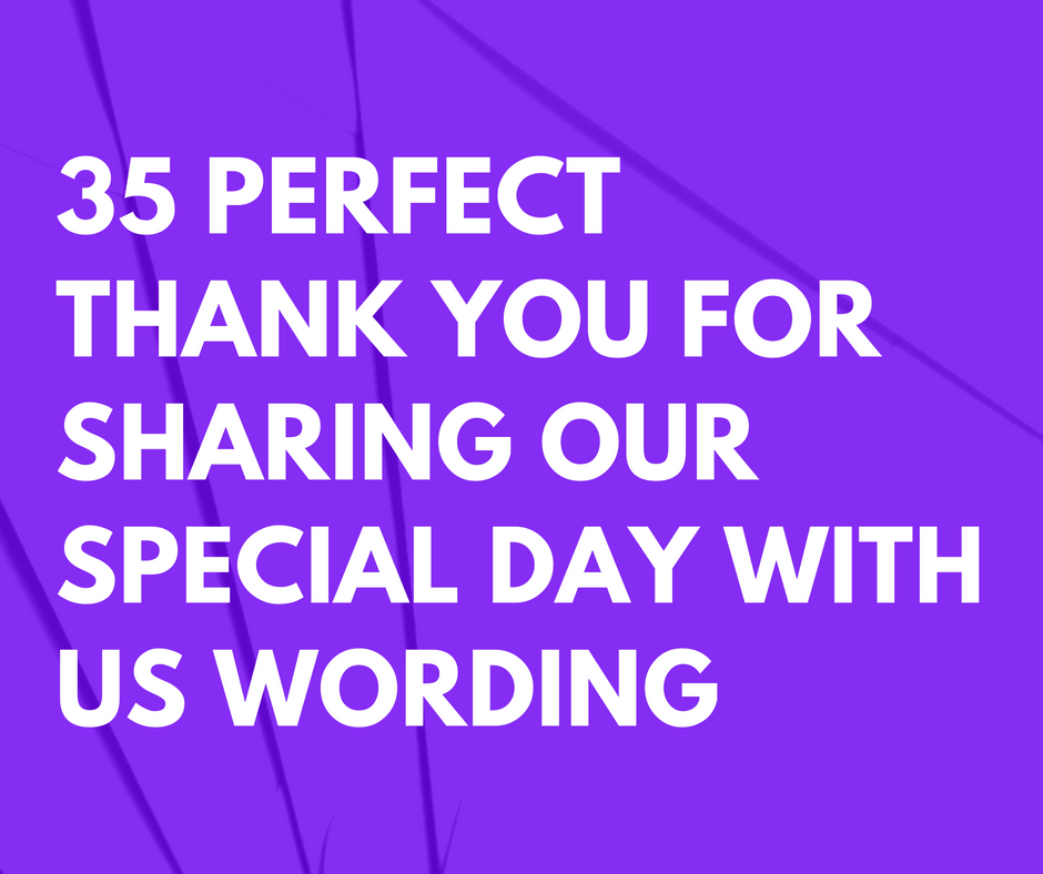 Thank You For The Wedding Gift Wording: 35 Perfect Thank You For Sharing Our Special Day With Us