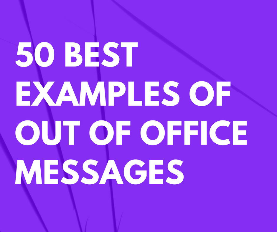 50 Best Examples of Out of Office Messages that are