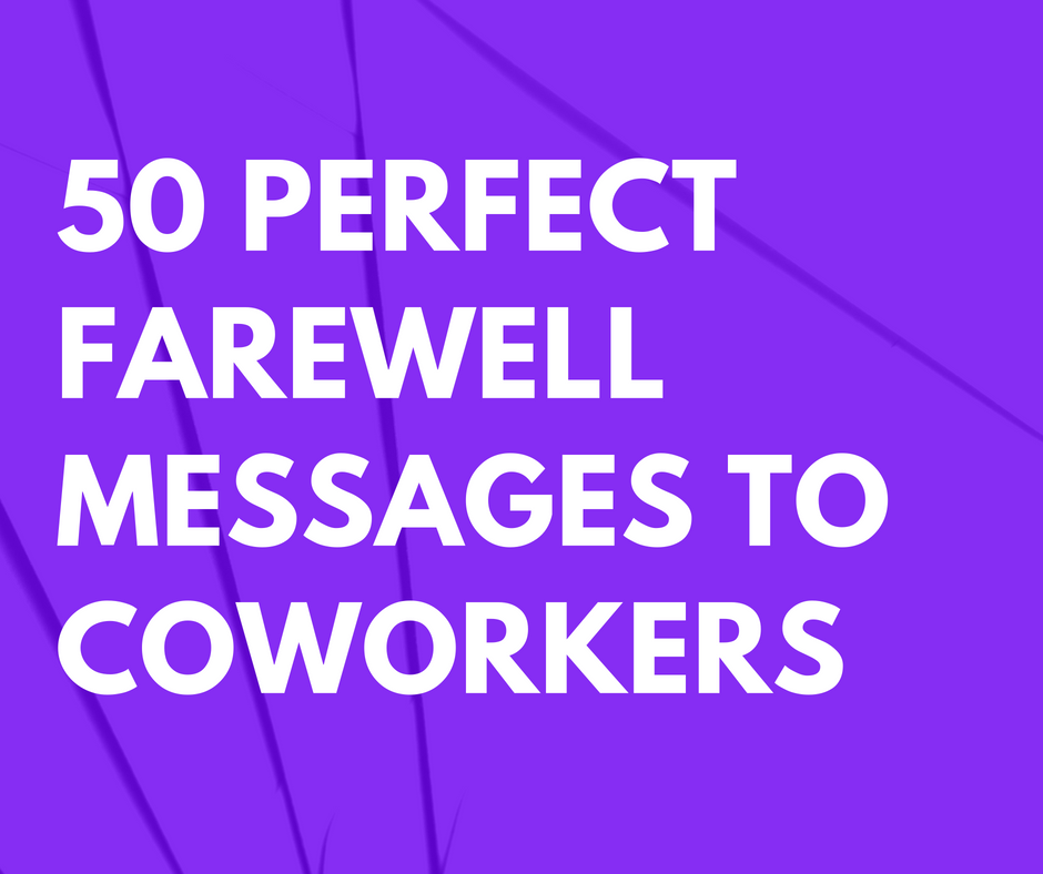 50 Perfect Farewell Messages to Coworkers