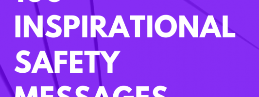 100 Inspirational Safety Messages