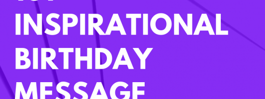 101 Inspirational Birthday Message