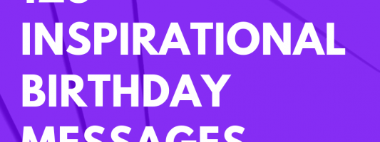 125 Inspirational Birthday Messages