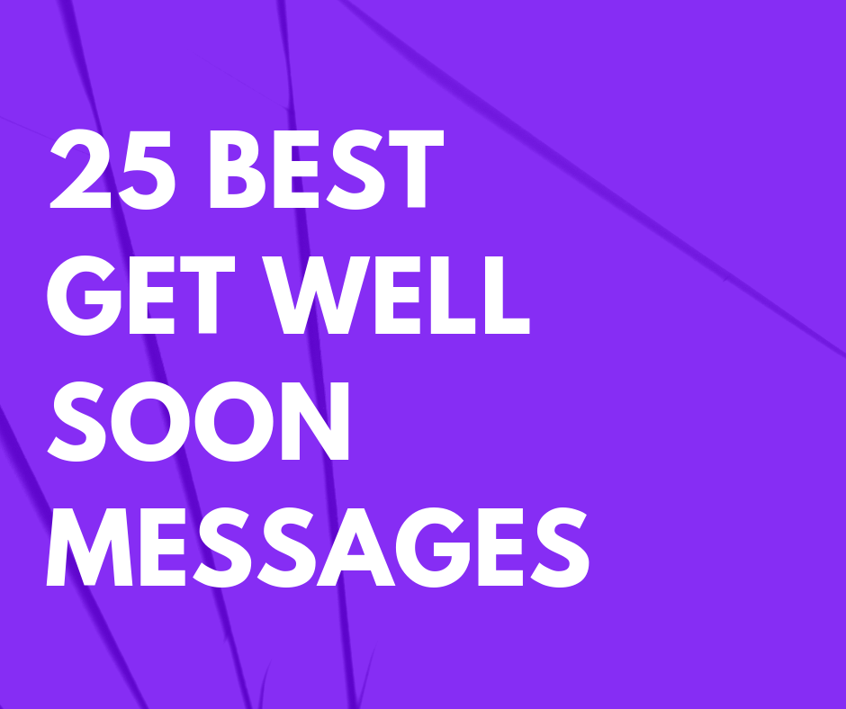 25 Best Get Well Soon Messages