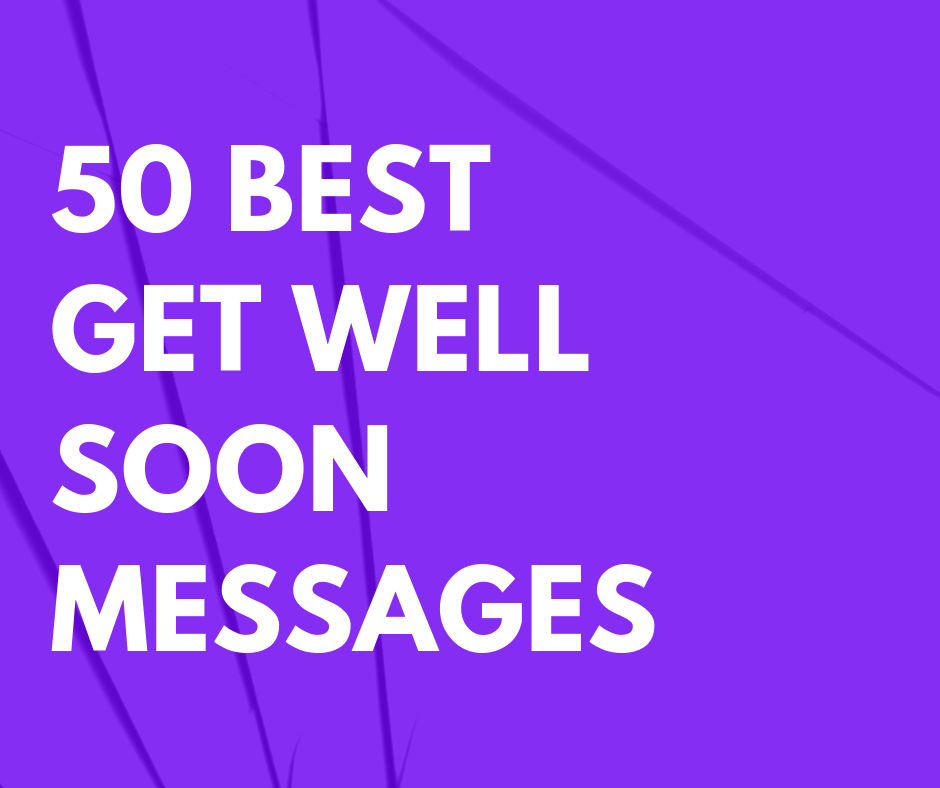50 Best Get Well Soon Messages