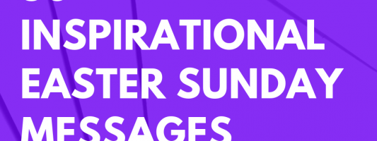 50 Inspirational Easter Sunday Messages