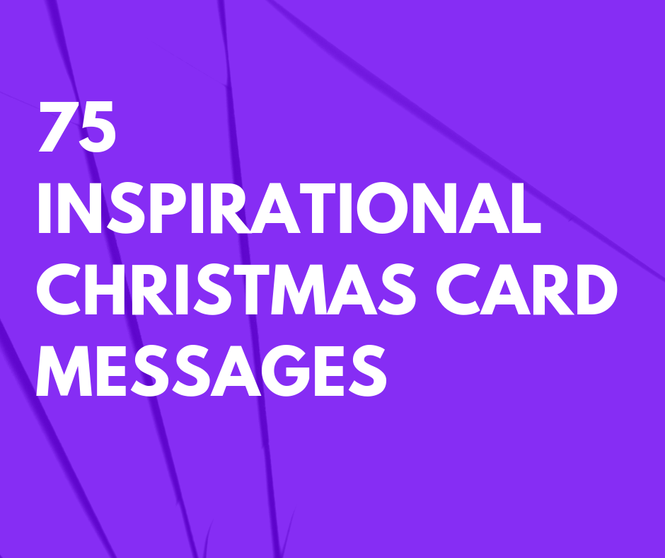 75 Inspirational Christmas Card Messages