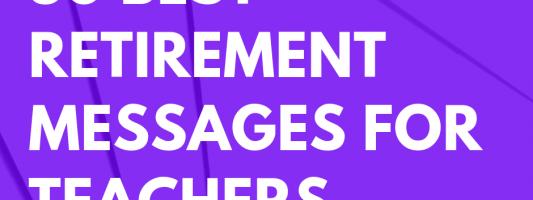 50 Best Retirement Messages for Teachers