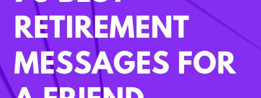 75 Best Retirement Messages for a Friend