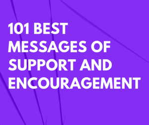 101 Best Messages of Support and Encouragement