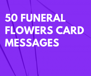 50 Funeral Flowers Card Messages for a Friend