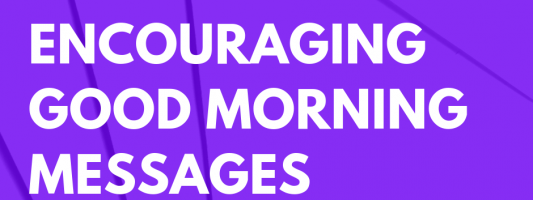 101 Encouraging Good Morning Messages