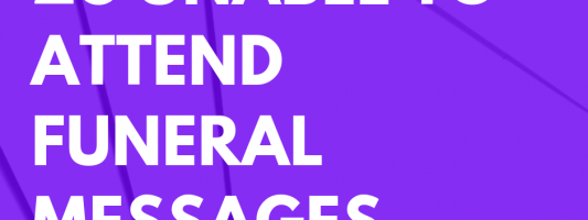 26 Unable to Attend Funeral Messages