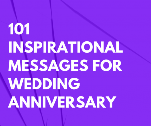 101 Inspirational Messages for Wedding Anniversary