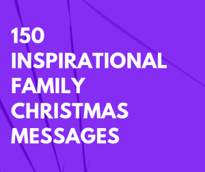 150 Inspirational Family Christmas Messages
