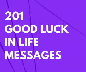 201 Good Luck in Life Messages