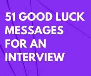 51 Good Luck Messages for an Interview