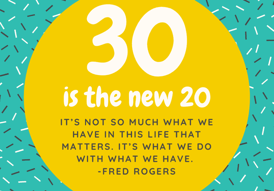 30th-birthday-quote-fred-rogers
