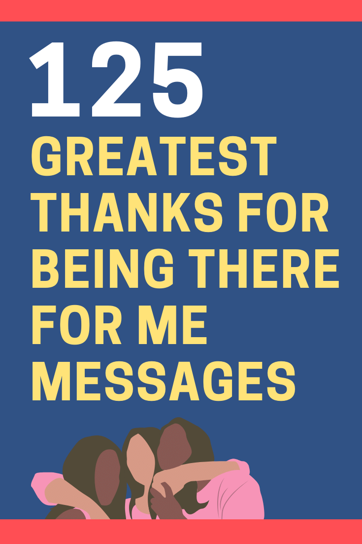 Thank You for Being There for Me Messages