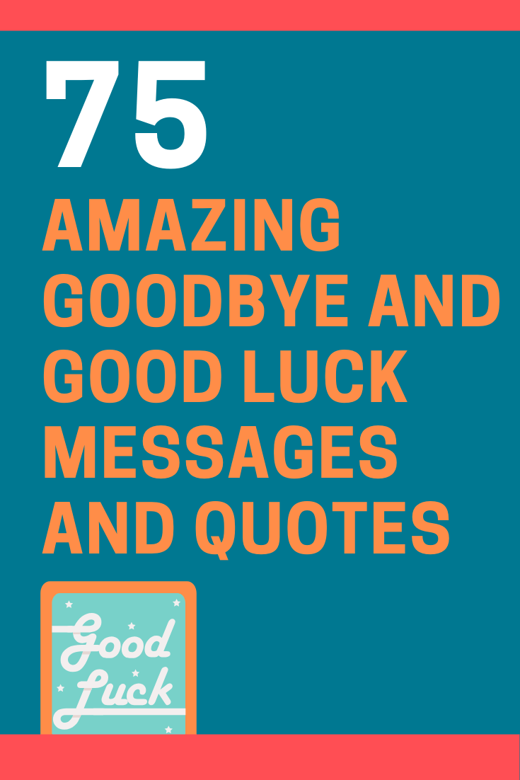 Goodbye and Good Luck Messages and Quotes
