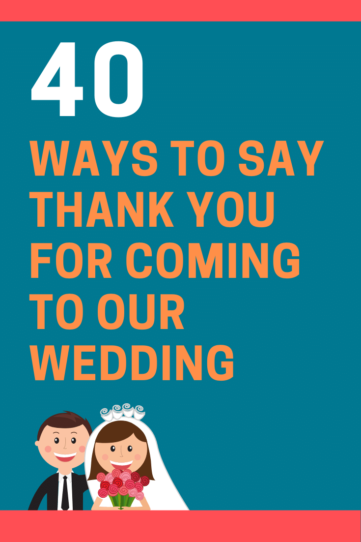 Ways to Say Thank You for Coming to Our Wedding