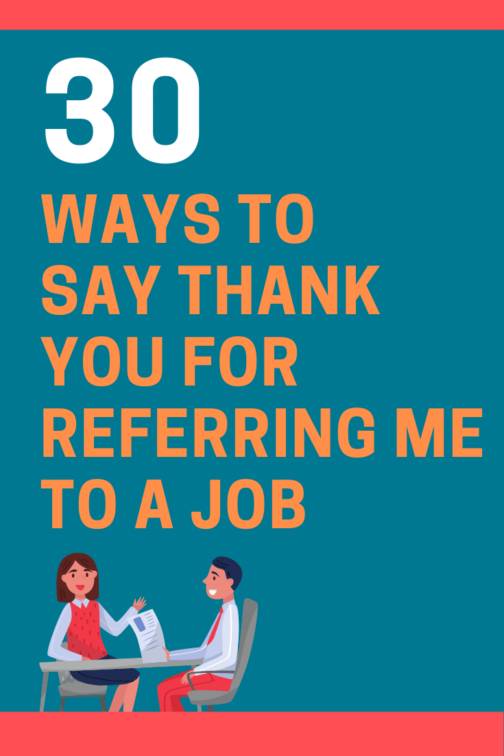 Ways to Say Thank You for Referring Me to a Job