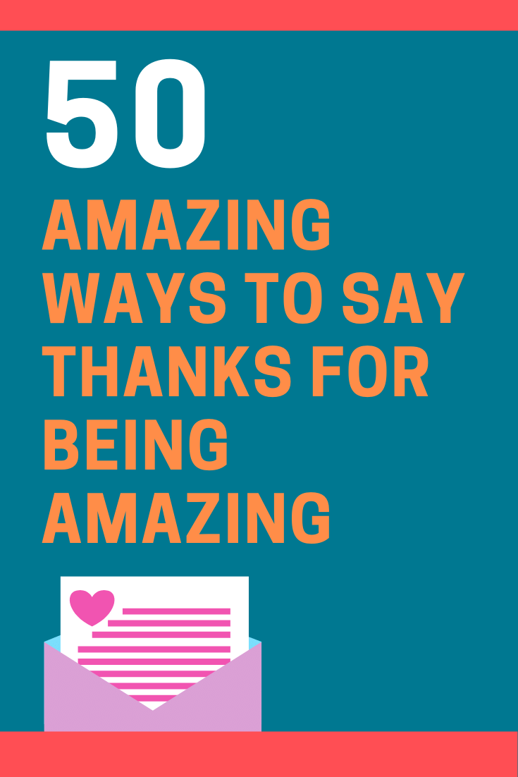 Ways to Say Thanks for Being Amazing